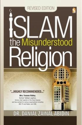 Islam the Misunderstood Religion by Danial Zainal Abidin