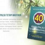 40 Kisah Palsu Tetapi Mahsyur