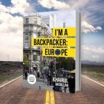I'm A Backpacker Europe tulisan Khairul Abdullah