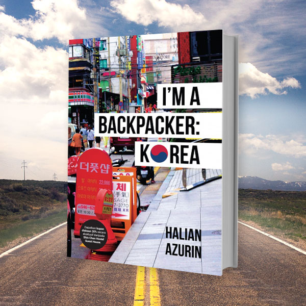 I'm A Backpacker: Korea oleh Halian Azurin