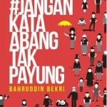 Jangan Kata Abang Tak Payung oleh Bahruddin Bekri