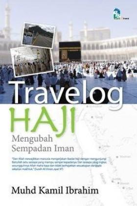 Travelog Haji: Mengubah Sempadan Iman oleh Prof Kamil Ibrahim