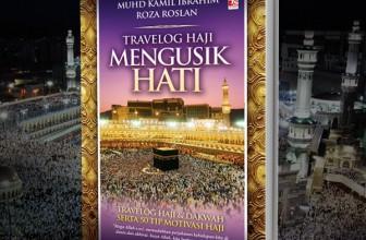 Travelog Haji Mengusik Hati: Kompilasi Travelog Haji