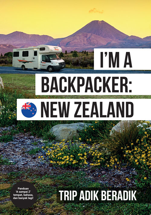 I'm A Backpacker: New Zealand oleh Trip Adik Beradik