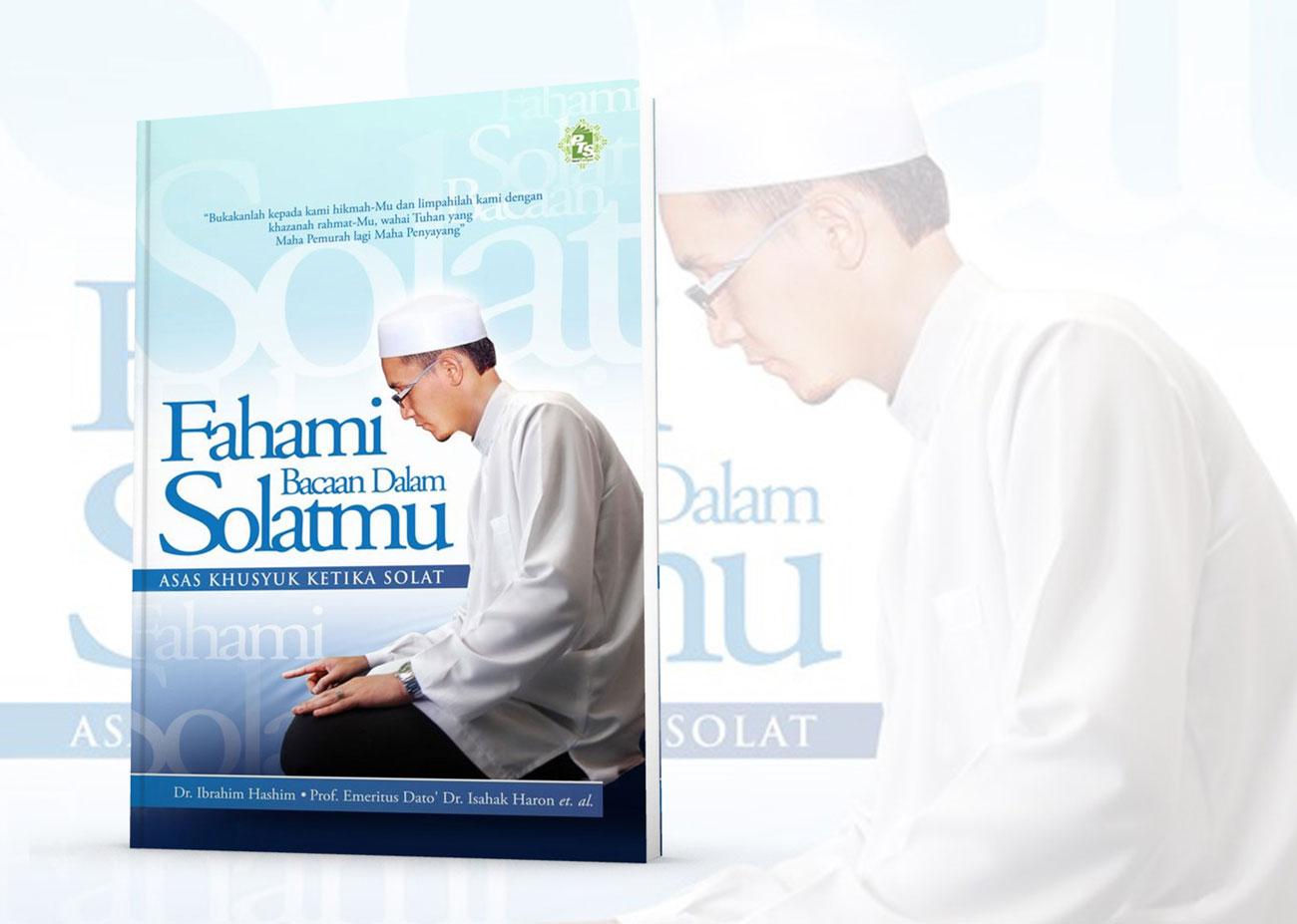 Fahami Bacaan Dalam Solatmu - Ibrahim bin Hashim, Profesor Emeritus Dato' Isahak Haron