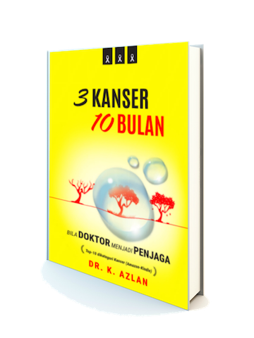 3 Kanser, 10 Bulan oleh Dr Azlan