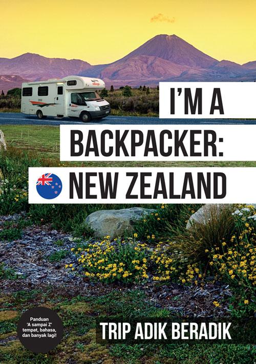 I'm A Backpacker: New Zealand oleh Trip Adik Beradik