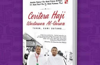 Ceritera Haji Wartawan Al-Quran – Tuhan, Kami Datang